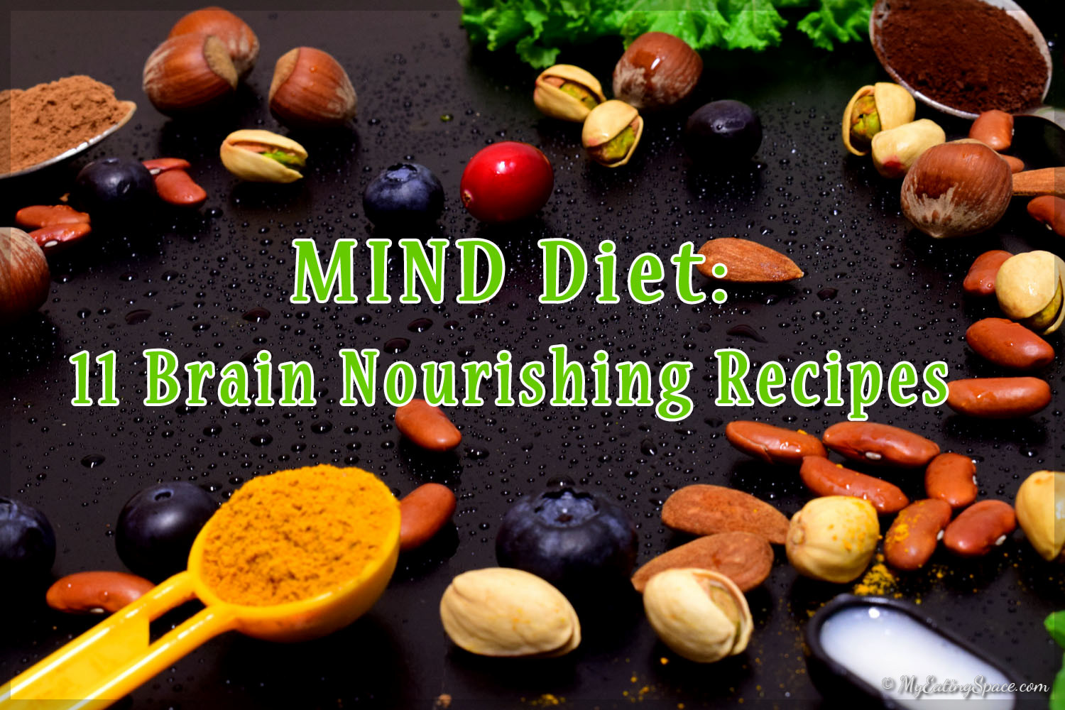 MIND Diet is considered an easy to follow diet. The studies prove to reduce the risk of Alzheimer's disease by eating nutritious food, Here are 11 recipes to include in MIND Diet and nourish and sharpen your brain.